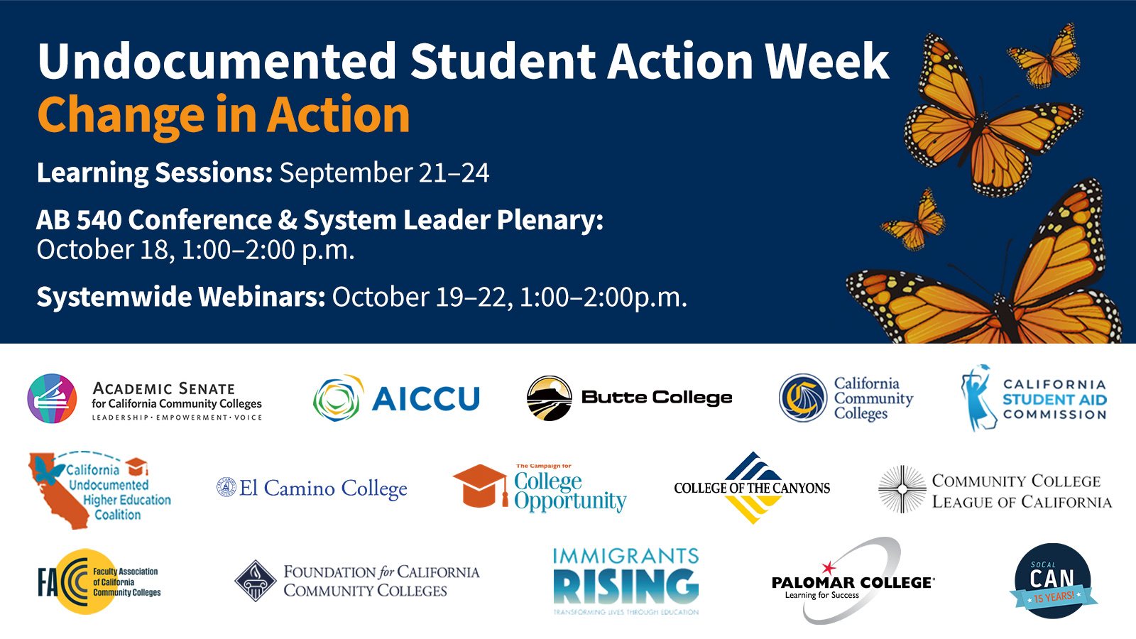 Save the date. Undocumented Student Action Week. Change in Action. October 18-22, 2021. Systemwide webinars from 1:00 - 2: pm